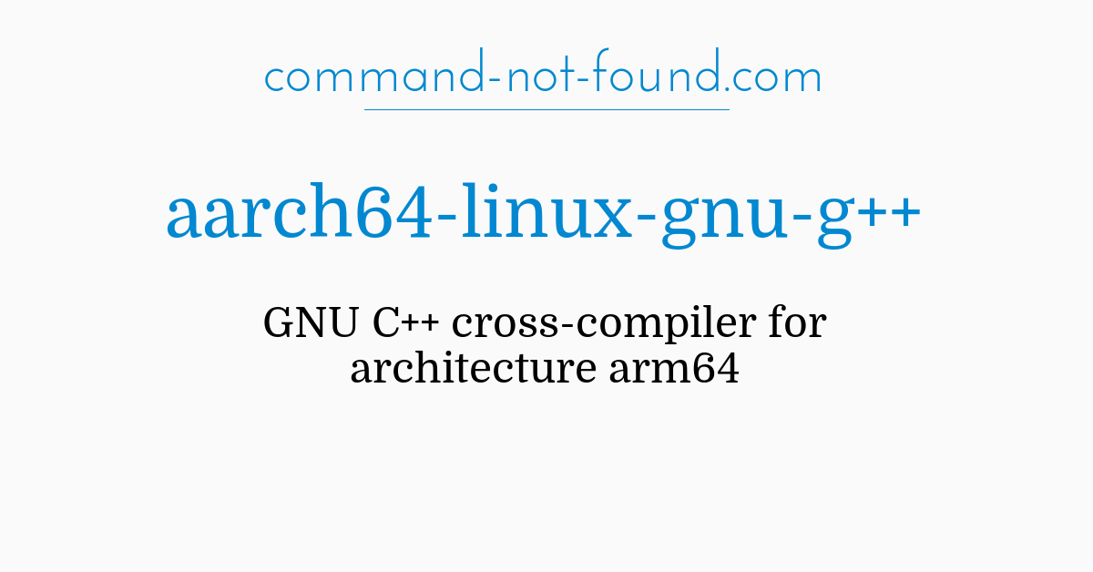 command-not-found com – aarch64-linux-gnu-g++