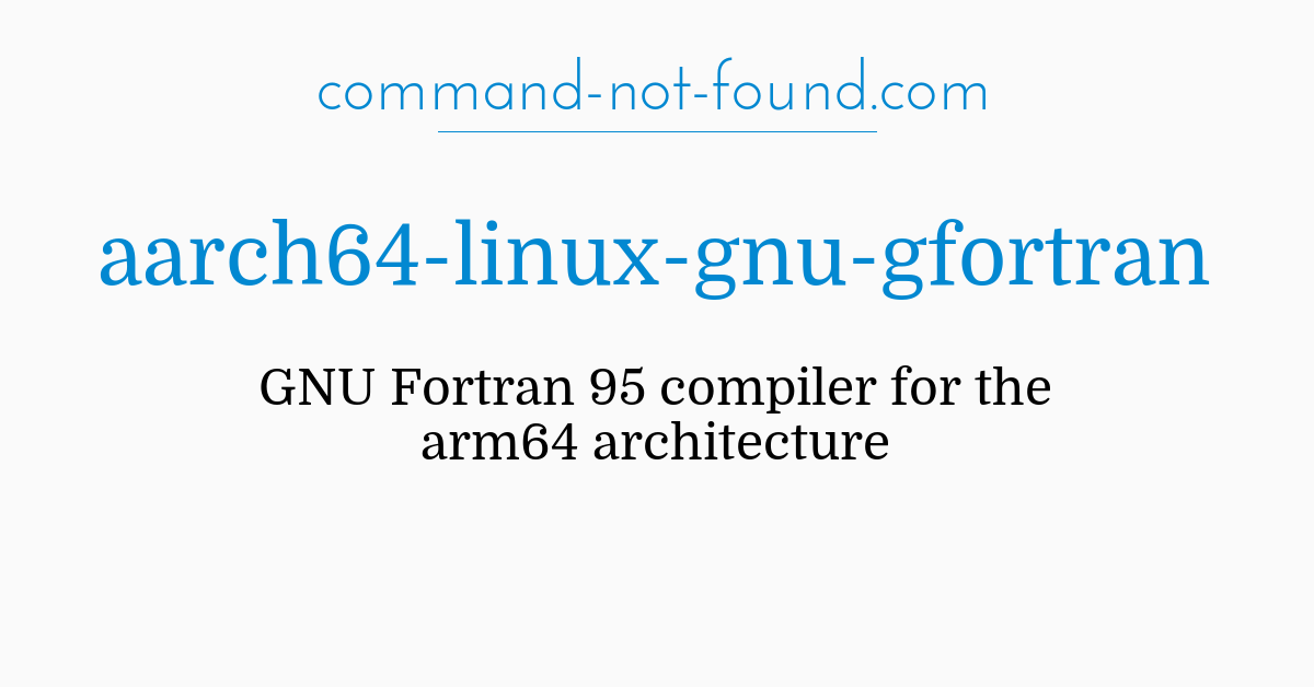 command-not-found com – aarch64-linux-gnu-gfortran