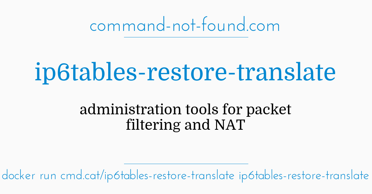 command-not-found com – ip6tables-restore-translate